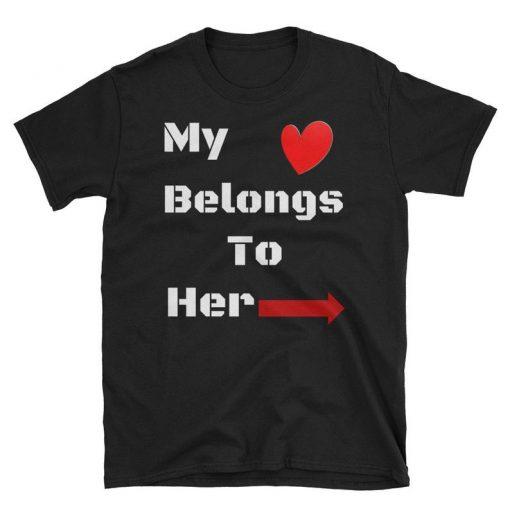 My Belongs To Her T Shirt DB