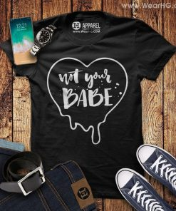 Not Your Babe Shirt DB