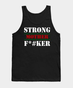 Strong Mother F#cker Tank Top DB