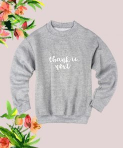 Thank u Next Ariana Grande Slogan Cute Sweatshirt DB