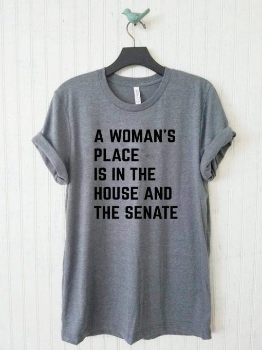 A Woman's Place Is In The House And Senate Unisex Tee, Political Mens and Womens Shirt, Feminism Shirt, Feminist Tshirt, Elizabeth Warren Fa T-Shirt DB