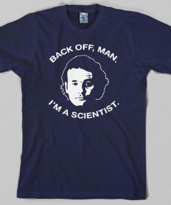 Bill Murray Ghostbusters T Shirt, back off man i'm a scientist, 80s, movie - Graphic T Shirt DB