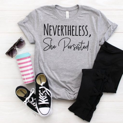 Nevertheless She Persisted T Shirt DB