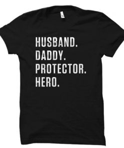 Dad Shirt Father Day Shirt Husband Gift Daddy Gift New Dad Gift Daddy Shirt Dad Gift for Dad Hero Husband Shirt Daddy Shirt DB