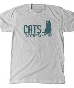 Cats understand me t-shirt
