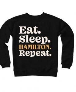 Eat Sleep Hamilton Repeat – Hamilton Fan Sweatshirt
