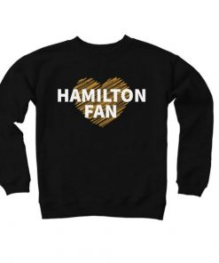 Hamilton Fan Sweatshirt